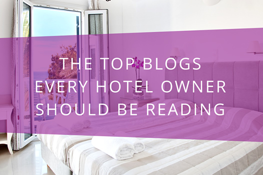 The Top Blogs Every Hotel Owner Should Be Reading